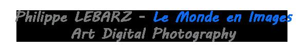 Art Digital Photography - Philippe LEBARZ